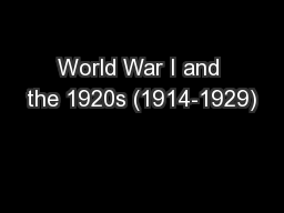World War I and the 1920s (1914-1929) PowerPoint PPT Presentation