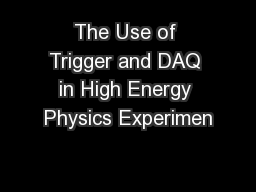 The Use of Trigger and DAQ in High Energy Physics Experimen