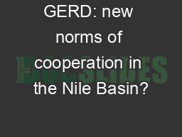GERD: new norms of cooperation in the Nile Basin?