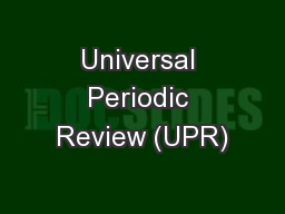 Universal Periodic Review (UPR) PowerPoint PPT Presentation