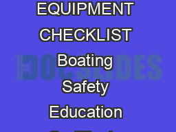 PWC Boats  Boats  feet Boats  feet Boats  feet  feet to   feet to   feet to   feet EQUIPMENT CHECKLIST Boating Safety Education Certificate Certificate of Number or State Documentation Validation deca PowerPoint PPT Presentation