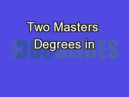 Two Masters Degrees in