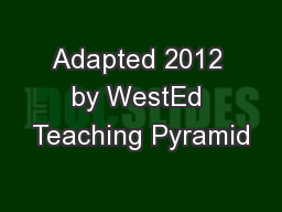 Adapted 2012 by WestEd Teaching Pyramid