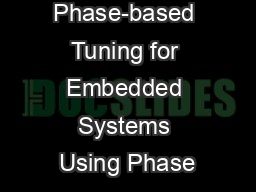 Dynamic Phase-based Tuning for Embedded Systems Using Phase PowerPoint PPT Presentation