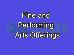 Fine and Performing Arts Offerings