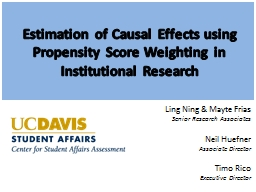 Estimation of Causal Effects using Propensity Score Weighti