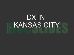 DX IN KANSAS CITY
