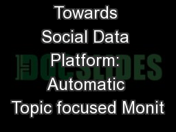 Towards Social Data Platform: Automatic Topic focused Monit