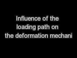Influence of the loading path on the deformation mechani PowerPoint PPT Presentation