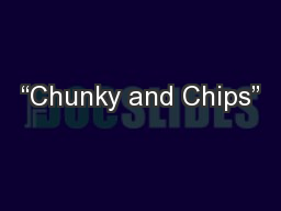 """Chunky and Chips"" PowerPoint PPT Presentation"