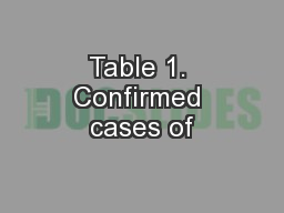 Table 1. Confirmed cases of