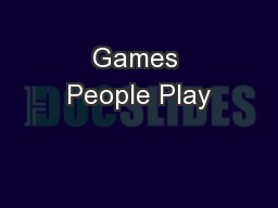 Games People Play PowerPoint PPT Presentation