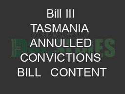Bill III TASMANIA  ANNULLED CONVICTIONS BILL   CONTENT