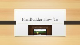 PlanBuilder How-To
