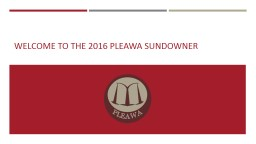 Welcome to the 2016 PLEAWA Sundowner