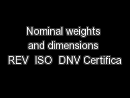 Nominal weights and dimensions REV  ISO  DNV Certifica