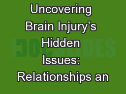 Uncovering Brain Injury's Hidden Issues: Relationships an