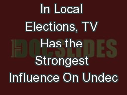 In Local Elections, TV Has the Strongest Influence On Undec
