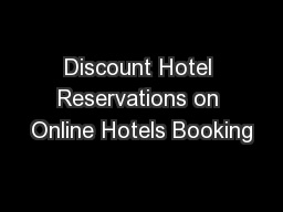 Discount Hotel Reservations on Online Hotels Booking
