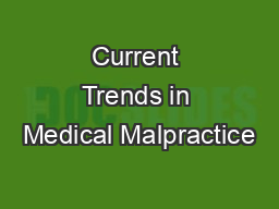 Current Trends in Medical Malpractice PowerPoint Presentation, PPT - DocSlides