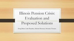 Illinois Pension Crisis: Evaluation and Proposed Solutions