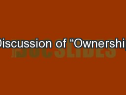 Discussion of �Ownership