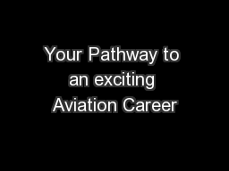 Your Pathway to an exciting Aviation Career PowerPoint PPT Presentation