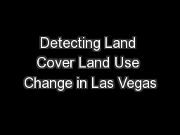 Detecting Land Cover Land Use Change in Las Vegas