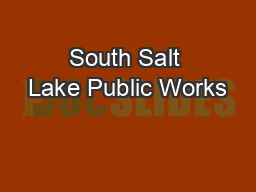 South Salt Lake Public Works PowerPoint PPT Presentation