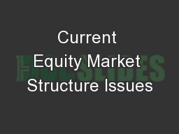 Current Equity Market Structure Issues