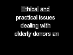 Ethical and practical issues dealing with elderly donors an