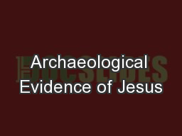 Archaeological Evidence of Jesus PowerPoint PPT Presentation
