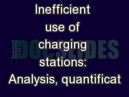 Inefficient use of charging stations: Analysis, quantificat