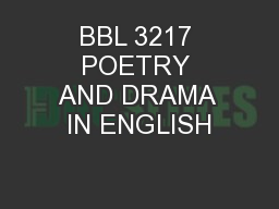 BBL 3217 POETRY AND DRAMA IN ENGLISH
