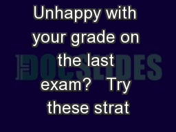 Unhappy with your grade on the last exam?   Try these strat