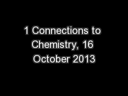 1 Connections to Chemistry, 16 October 2013