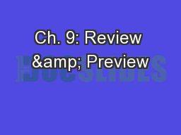 Ch. 9: Review & Preview