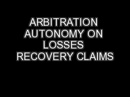 ARBITRATION AUTONOMY ON LOSSES RECOVERY CLAIMS