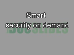 Smart security on demand