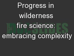 Progress in wilderness fire science: embracing complexity