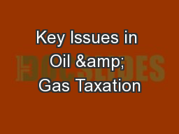 Key Issues in Oil & Gas Taxation