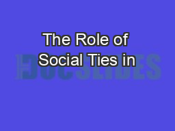 The Role of Social Ties in
