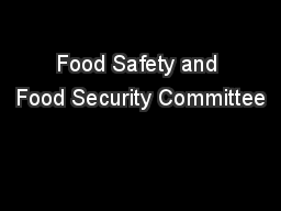 Food Safety and Food Security Committee PowerPoint PPT Presentation