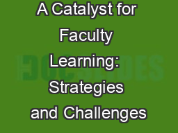 A Catalyst for Faculty Learning:  Strategies and Challenges
