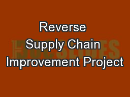 Reverse Supply Chain Improvement Project