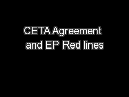 CETA Agreement and EP Red lines PowerPoint PPT Presentation