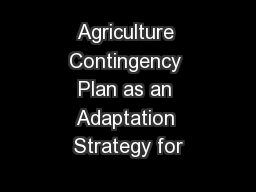 Agriculture Contingency Plan as an Adaptation Strategy for