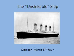 "The ""Unsinkable"" Ship"
