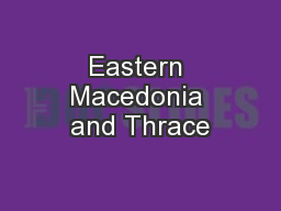 Eastern Macedonia and Thrace PowerPoint PPT Presentation