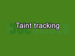 Taint tracking PowerPoint PPT Presentation